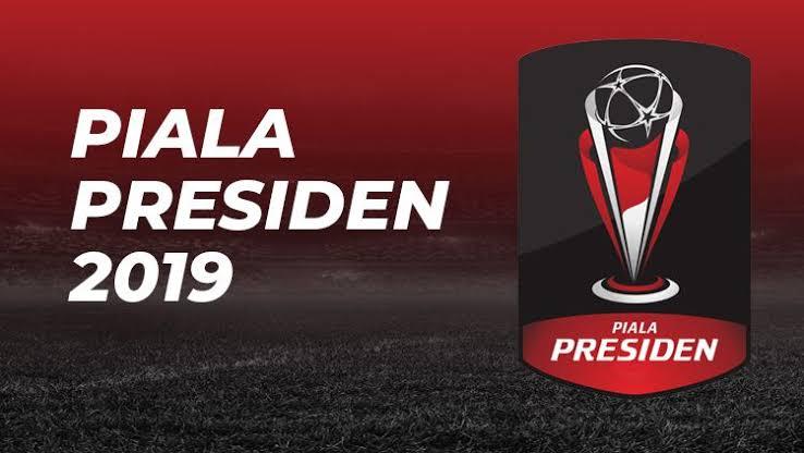 Jadwal Piala Presiden 2019 Hari Ini